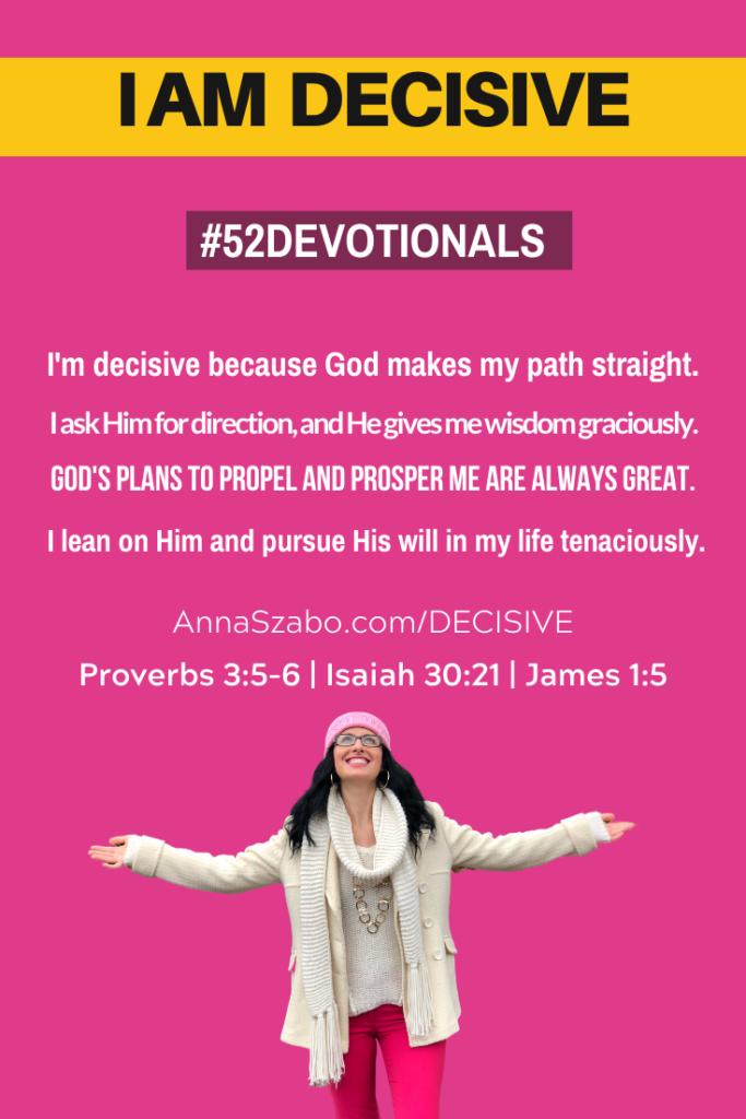 I am Decisive  #52Devotionals Devotions for Women  by Anna Szabo