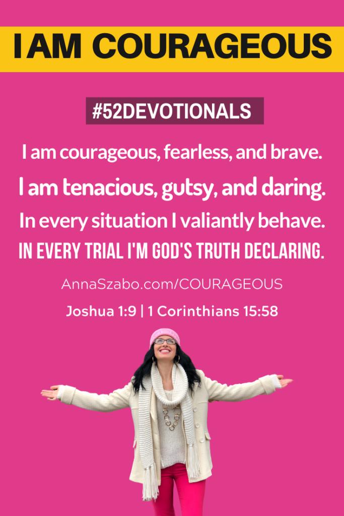 I am Courageous #52Devotionals Biblical Affirmations by Anna Szabo